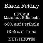 Black Friday - today only : 25% on Mammoth Ivory, 50% on Lacewood , 50% on Tineo